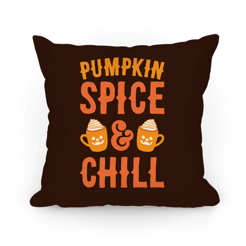 Pumpkin Spice & Chill Pillow