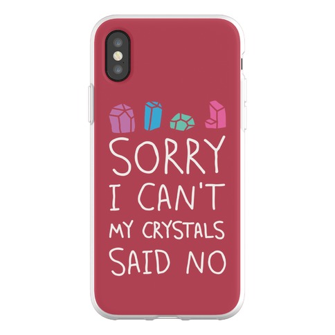 Sorry I Can't My Crystals Said Now Phone Flexi-Case