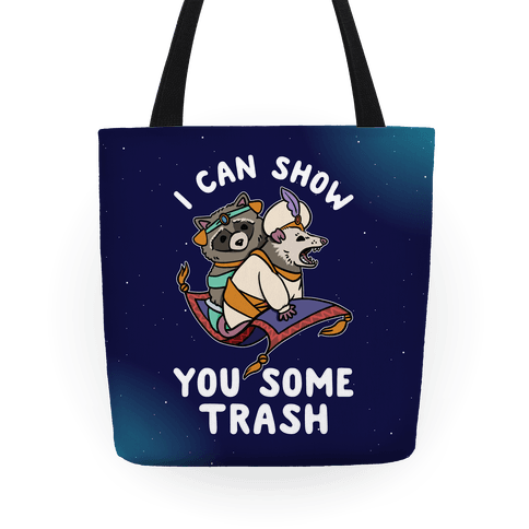 I Can Show You Some Trash Racoon Possum Tote