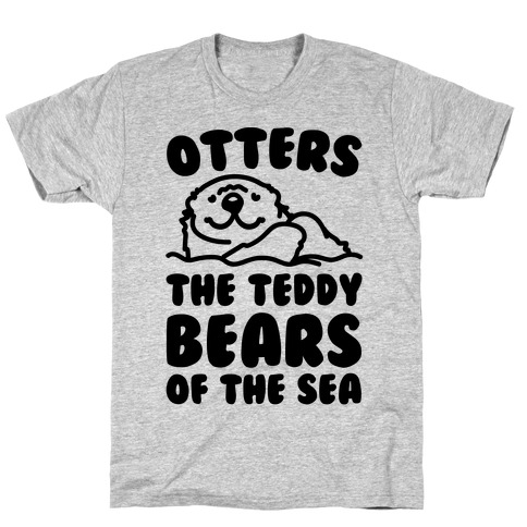 Otters The Teddy Bears of The Sea T-Shirt