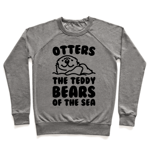 Otters The Teddy Bears of The Sea  Pullover