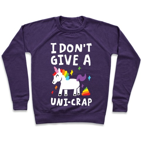 I Don't Give A Uni-crap Unicorn Pullover