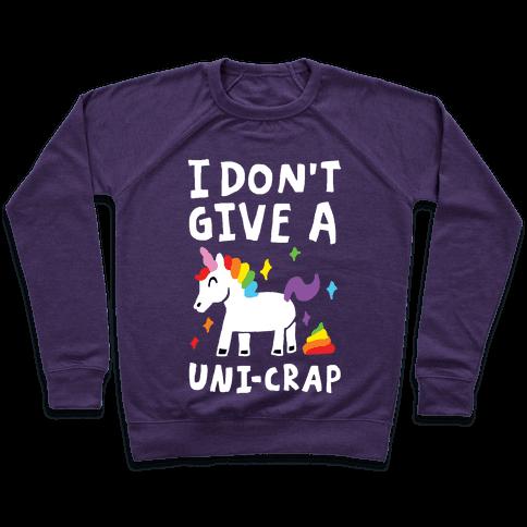 I Don't Give A Uni-crap Unicorn Pullover