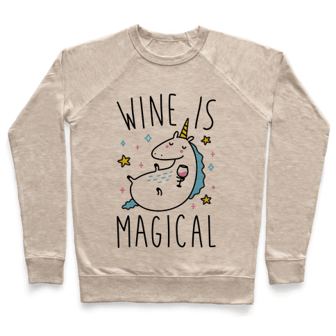 Wine Is Magical Pullover