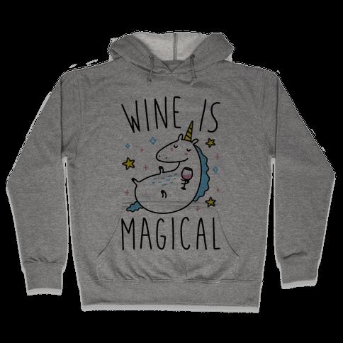 Wine Is Magical Hooded Sweatshirt