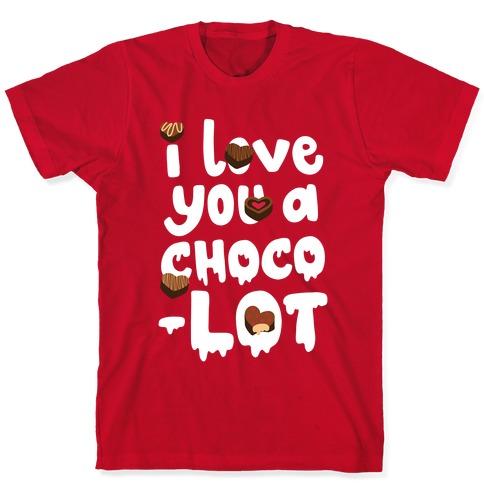 I Love You A Choco-LOT T-Shirt