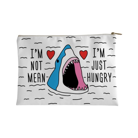 I'm Not Mean I'm Just Hungry Accessory Bag