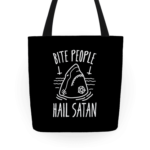 Bite People Hail Satan - Shark Tote