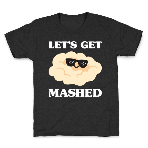 Let's Get Mashed (Potatoes) Kids T-Shirt