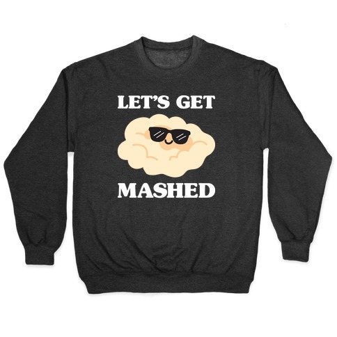 Let's Get Mashed (Potatoes) Pullover