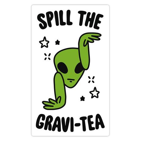 Spill The Gravi-Tea Die Cut Sticker