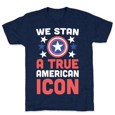We Stan a True American Icon T-Shirt