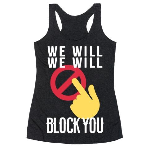 We Will We Will Block You Racerback Tank Top