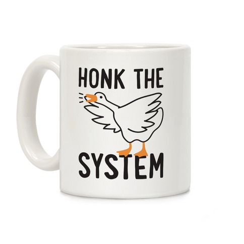 Honk The System Coffee Mug