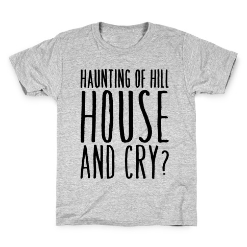 Haunting of Hill House and Cry Parody Kids T-Shirt