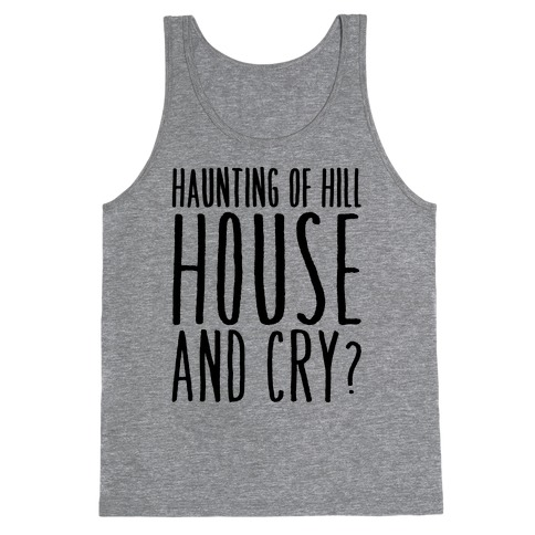 Haunting of Hill House and Cry Parody Tank Top
