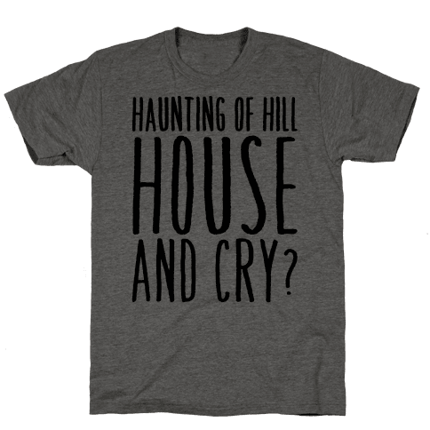 Haunting of Hill House and Cry Parody Mens T-Shirt