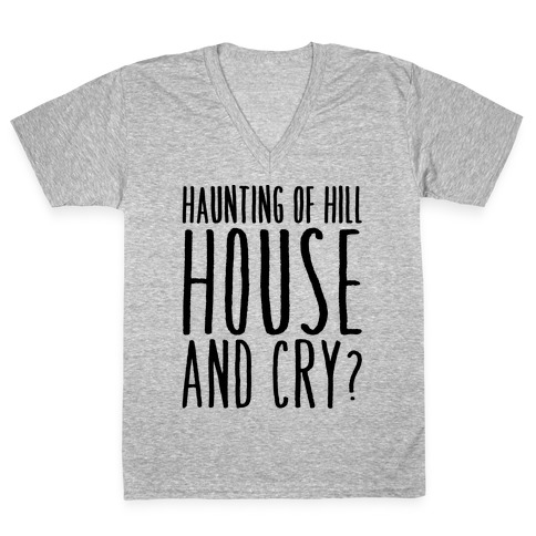 Haunting of Hill House and Cry Parody V-Neck Tee Shirt