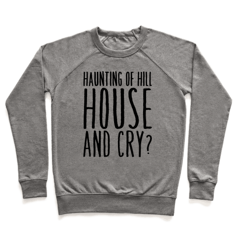Haunting of Hill House and Cry Parody Pullover