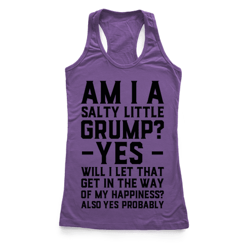 A Salty Little Grump Racerback Tank Top