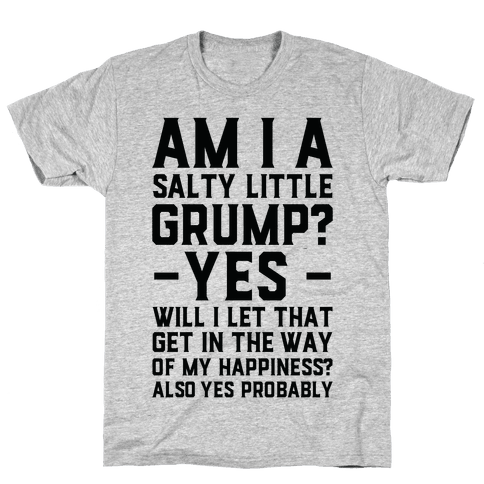 A Salty Little Grump Mens T-Shirt