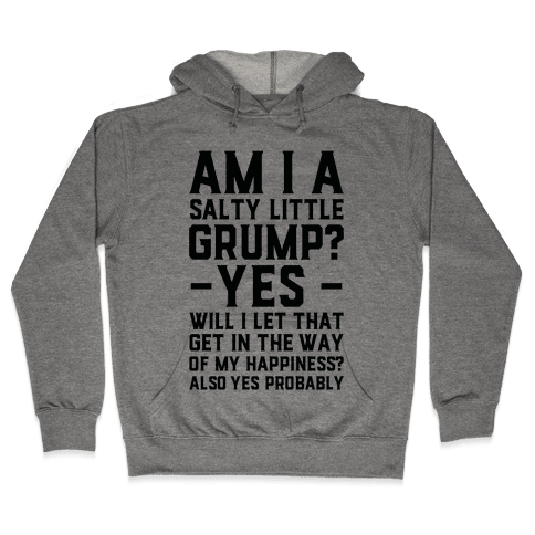 A Salty Little Grump Hooded Sweatshirt