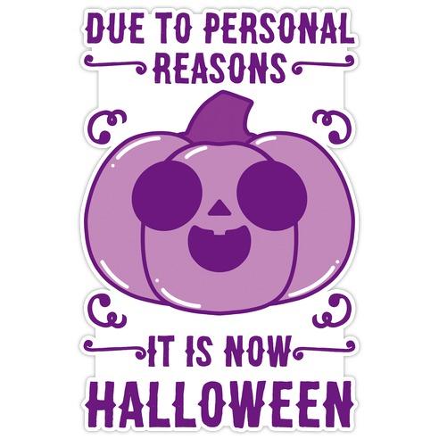 Due To Personal Reasons It Is Now Halloween Pumpkin (Purple) Die Cut Sticker