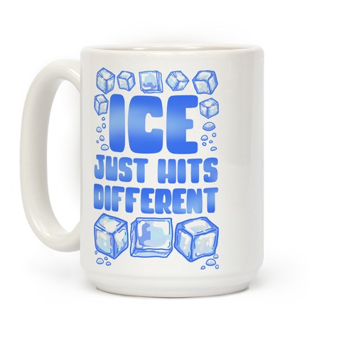 Ice Just Hits Different Coffee Mug
