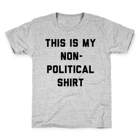 This Is My Non-Political Shirt Kids T-Shirt