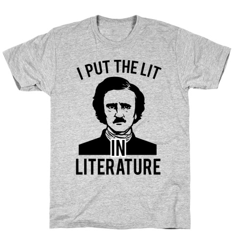 I Put the Lit in Literature (Poe) Mens T-Shirt