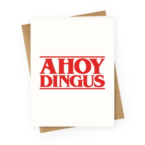 Ahoy Dingus Parody Greeting Card