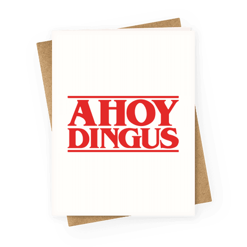 Ahoy Dingus Parody Greeting Card