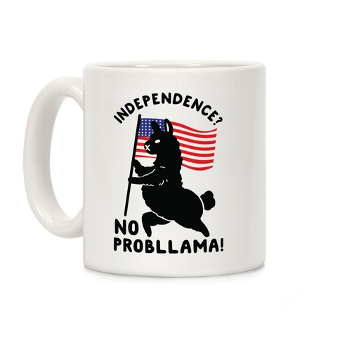 Independence? No Probllama Coffee Mug