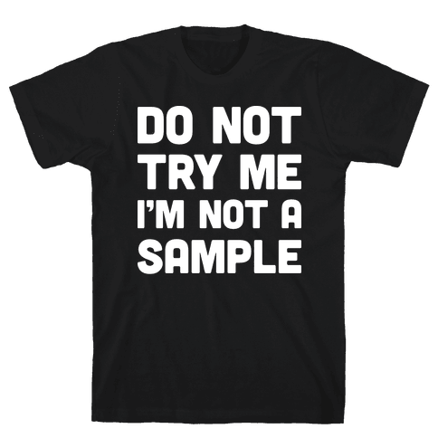 Do Not Try Me I'm Not A Sample Mens T-Shirt