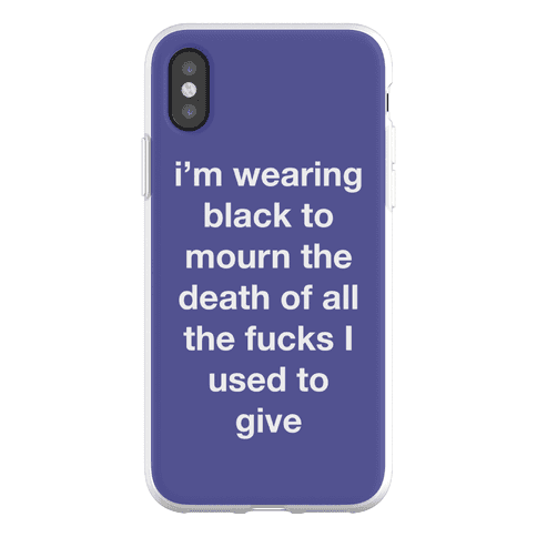 I'm Wearing Black To Mourn All The F***s I Used To Give 2 Phone Flexi-Case
