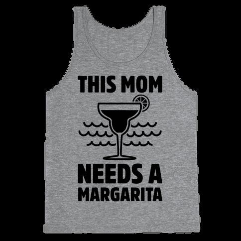 This Mom Needs A Margarita Tank Top