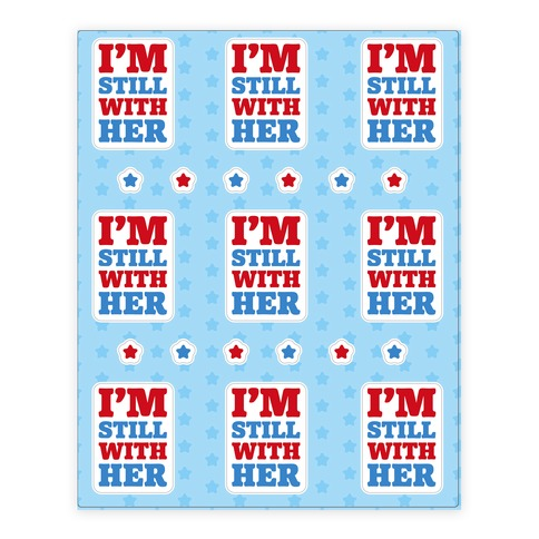 I'm Still With Her Sticker Sheet Sticker/Decal Sheet