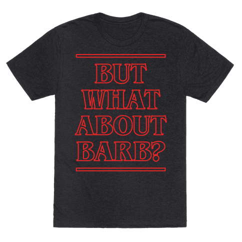 But What About Barb?