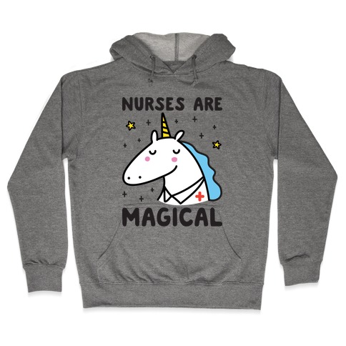 Nurses Are Magical Unicorn Hooded Sweatshirt
