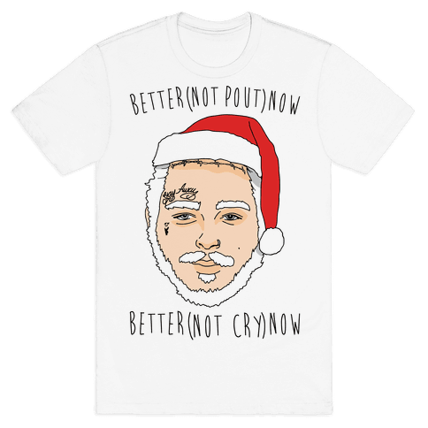 Better Now Santa Claus Parody  Mens T-Shirt