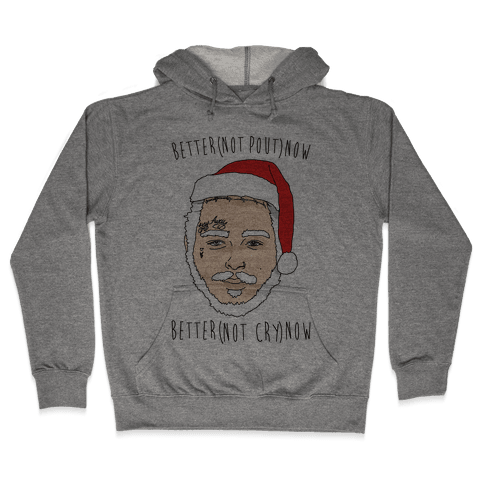 Better Now Santa Claus Parody  Hooded Sweatshirt