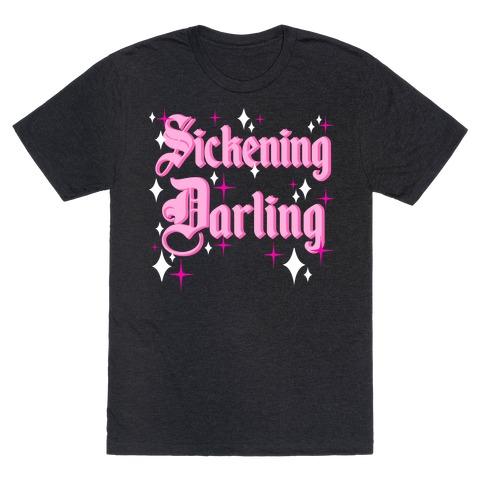 Sickening Darling T-Shirt