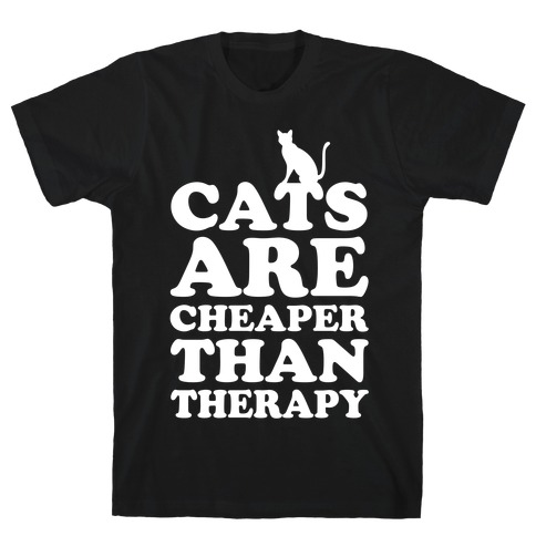 Cats Are Cheaper Than Therapy Mens T-Shirt
