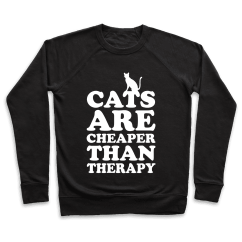 Cats Are Cheaper Than Therapy Pullover