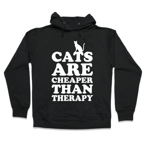 Cats Are Cheaper Than Therapy Hooded Sweatshirt