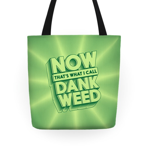 Now THAT'S What I Call Dank Weed Tote