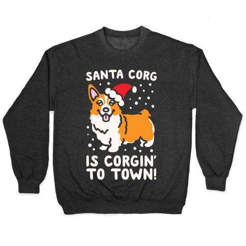 Santa Corg Is Corgin' To Town White Print Pullover