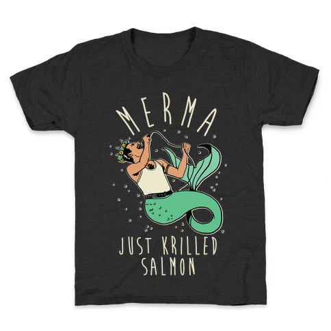 Merma Just Krilled Salmon Parody Kids T-Shirt