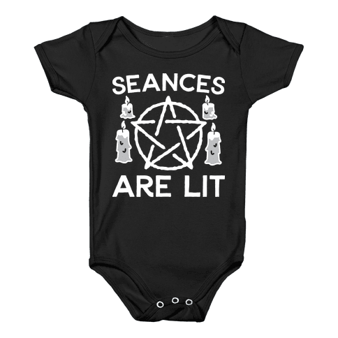 Seances Are Lit Baby Onesy