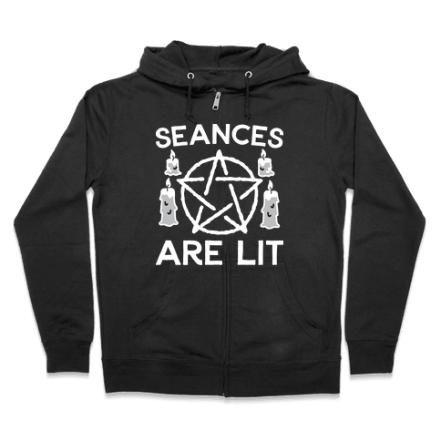 Seances Are Lit Zip Hoodie